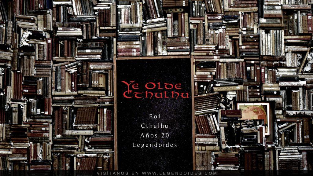 Partida de rol - Ye Olde Cthulhu - Lovecraft - Legendoides