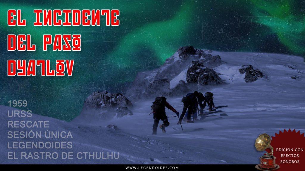 Partida El Rastro de Cthulhu - URSS - Dyatlov - Legendoides